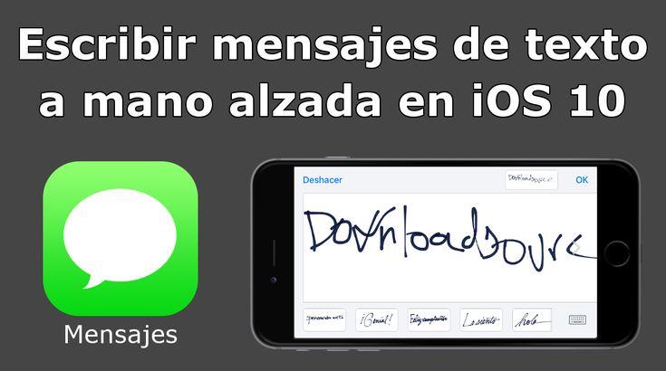 Escribir a mano los mensajes de texto dentro de la app Mensajes de tu iPhone con iOS 10. #iOS10 #Mensajes #iPhone #iMensajes #Dibujar downloadsource.es