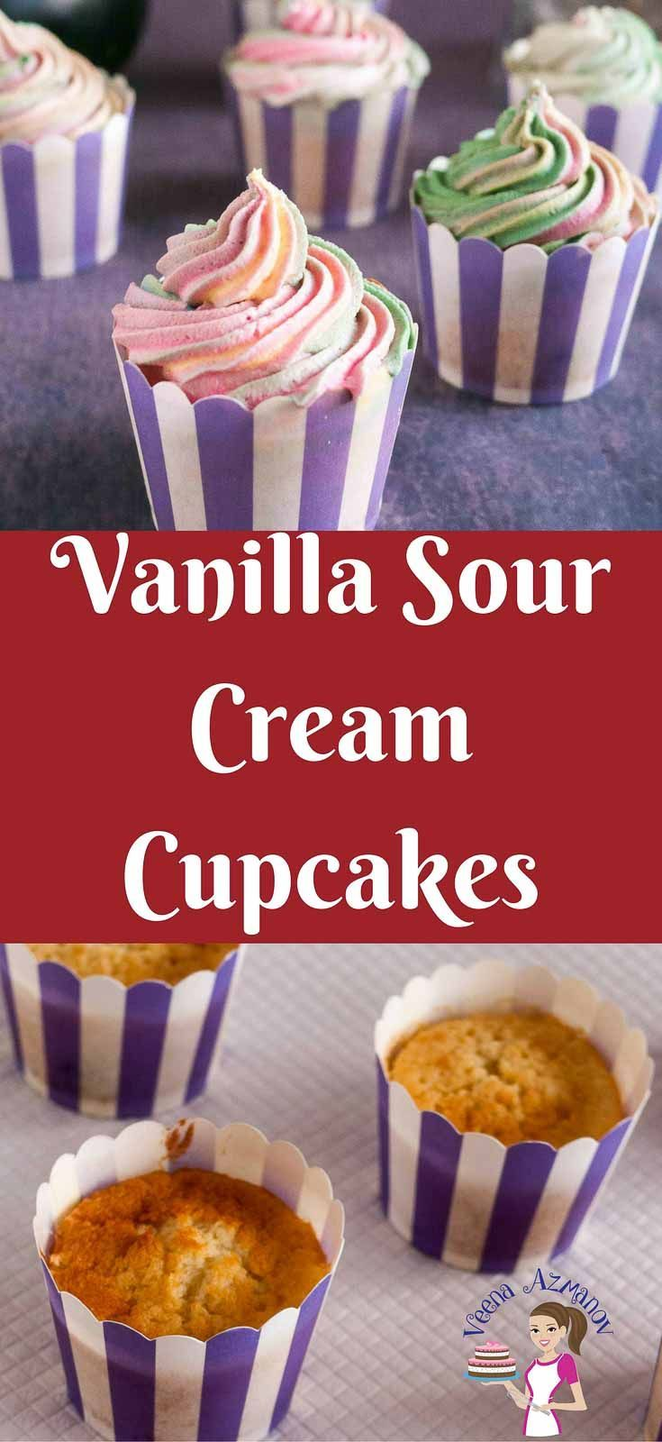 Moist Vanilla Sour Cream Cupcakes With Sweet Cream Buttercream Sour Cream Recipes Recipes Delicious Desserts