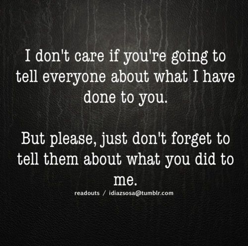 There will always be another side to someone's story.  Should always keep this in mind when listening.