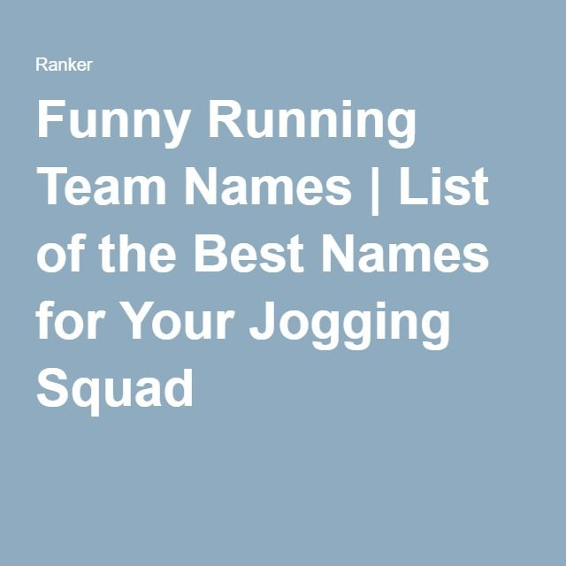 Funny Running Team Names | List of the Best Names for Your Jogging Squad