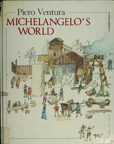 Michelangelo's world by Piero Ventura