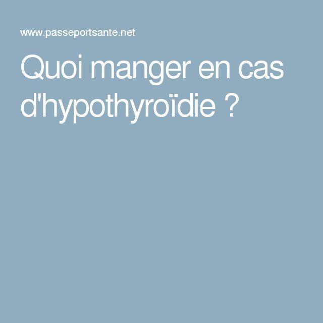 Quoi manger en cas d'hypothyroïdie ?