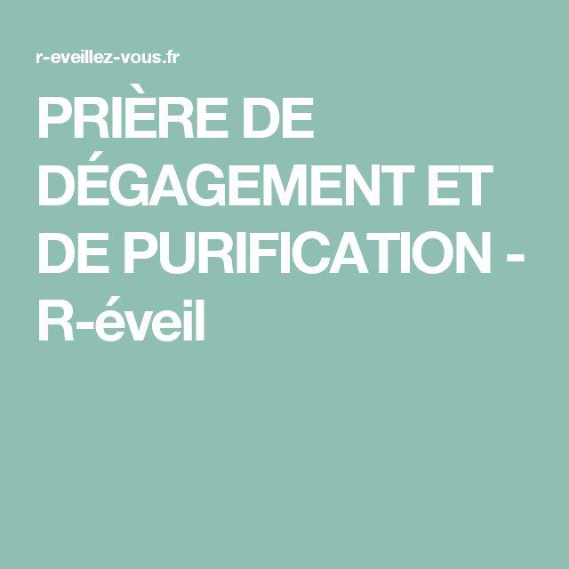 PRIÈRE DE DÉGAGEMENT ET DE PURIFICATION - R-éveil