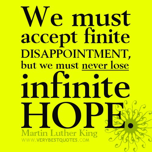 But Never lose Infinite Hope           Quote
