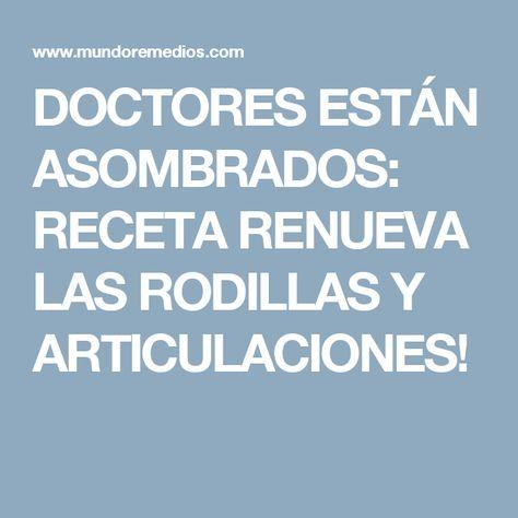 DOCTORES ESTÁN ASOMBRADOS: RECETA RENUEVA LAS RODILLAS Y ARTICULACIONES!