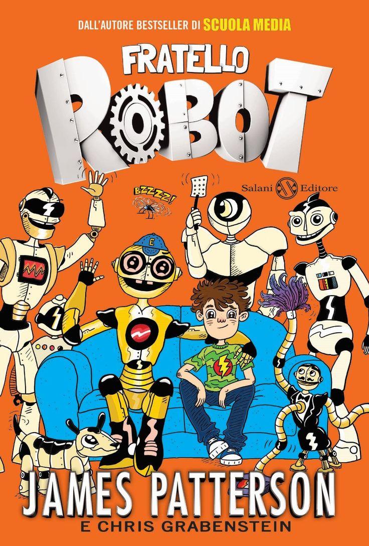 James Patterson, Fratello Robot (Salani 2015)