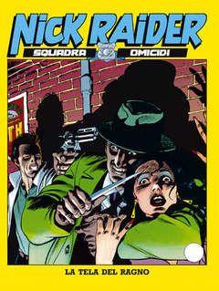 Nick Raider n. 12  Un uomo coi baffi attira delle zitellone a New York con la scusa di sposarle, poi le uccide.  (S) !!