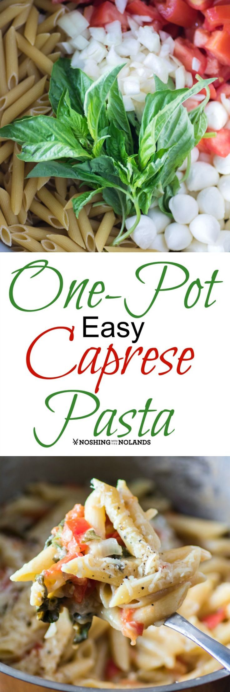 One-Pot Easy Caprese Pasta by Noshing With The Nolands is a quick weeknight meal that comes together beautifully with delicious ingredients and is on your table in less than 30 minutes!