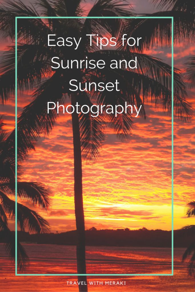 Easy photography tips and hacks to help you create amazing sunrise and sunset photographs