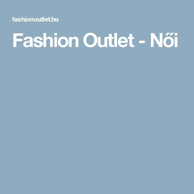 Fashion Outlet - Női