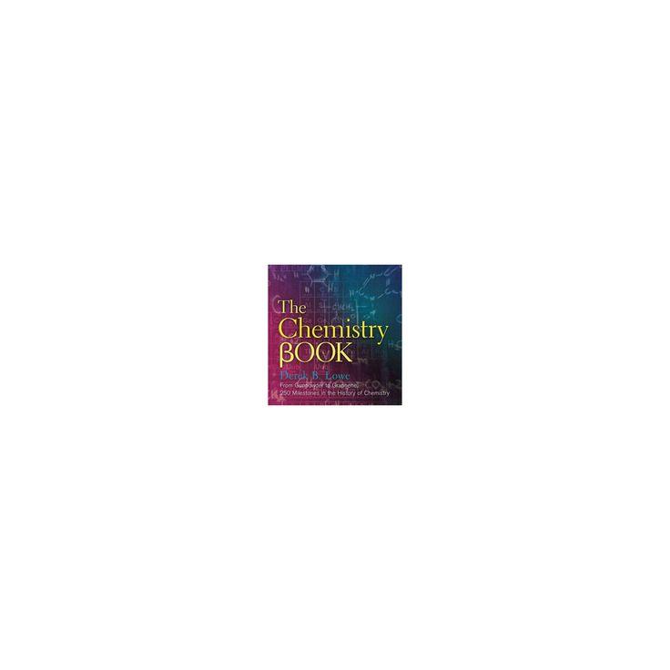 Chemistry Book : From Gunpowder to Graphene, 250 Milestones in the History of Chemistry (Hardcover)