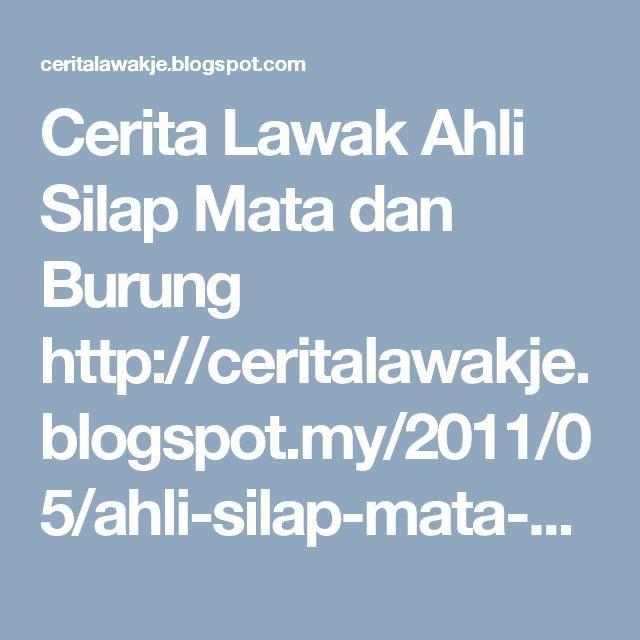 Cerita Lawak Ahli Silap Mata dan Burung http://ceritalawakje.blogspot.my/2011/05/ahli-silap-mata-dan-burung.html #cerita #humor #ceritalucu pendek  #kisah #lawak #lucu #jenaka #koleksi #ceritalawak #kelakar #Story #funny  #fun #jokes #funnyjokes #LOL #laugh lawak #indonesia #malaysia  Cerita Lawak http://ceritalawakje.blogspot.com Tun Dr Mahathir Mohamad http://blogtunm.blogspot.com petua seharian http://petuaseharian.blogspot.com Melaka Bandaraya Warisan Dunia…