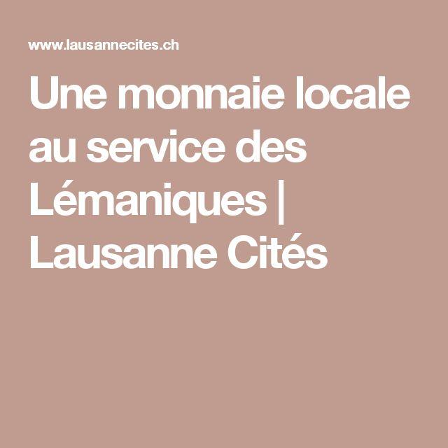 Une monnaie locale au service des Lémaniques | Lausanne Cités