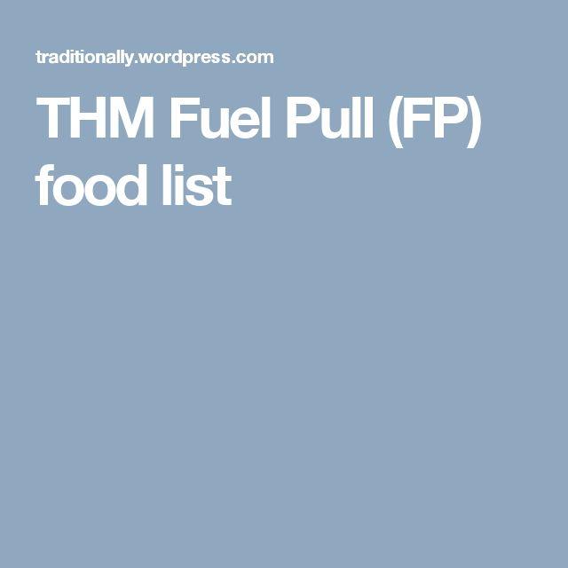 THM Fuel Pull (FP) food list