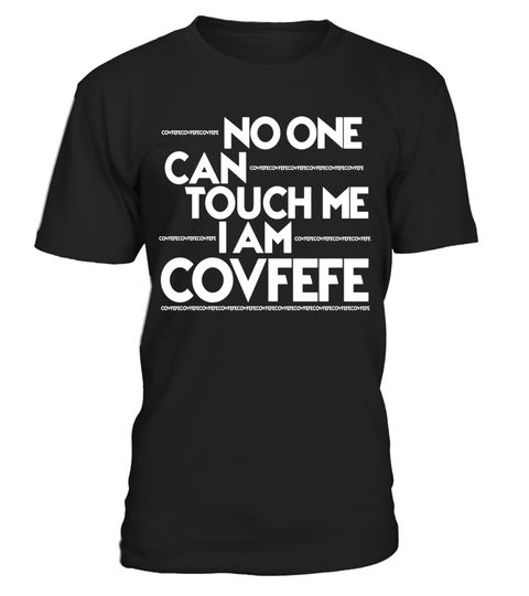 """# No One Can Touch Me I Am COVFEFE Trump Shirt .  Special Offer, not available in shops      Comes in a variety of styles and colours      Buy yours now before it is too late!      Secured payment via Visa / Mastercard / Amex / PayPal      How to place an order            Choose the model from the drop-down menu      Click on """"Buy it now""""      Choose the size and the quantity      Add your delivery address and bank details      And that's it!      Tags: No one can touch me i am covfefe…"""
