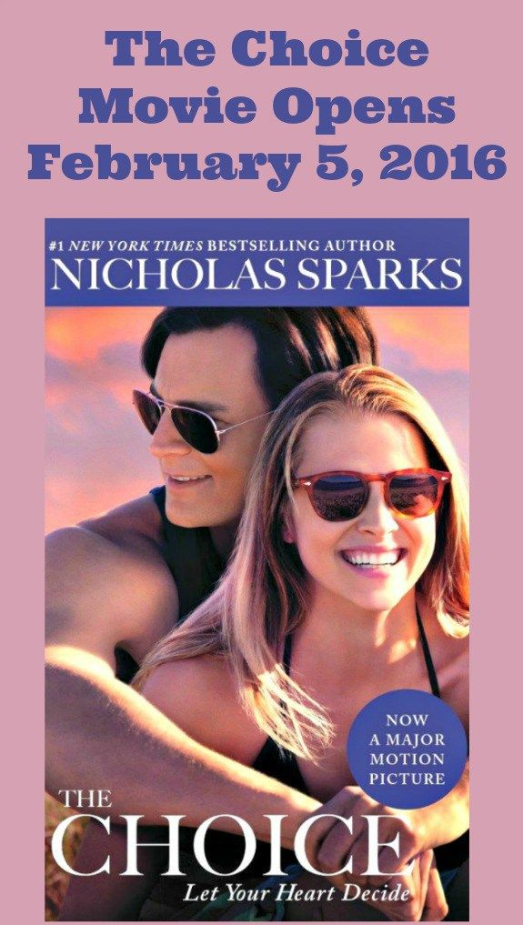 The Choice Movie Opens February 5, 2016 - The latest movie to be made from a Nicholas Sparks novel.