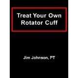 Treat Your Own Rotator Cuff (Paperback)By Jim Johnson