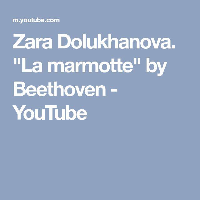 "Zara Dolukhanova. ""La marmotte"" by Beethoven - YouTube"