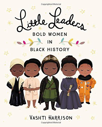 Little Leaders: Bold Women in Black History | MAIN Juvenile E185.96 .H338 2017 check availability @ https://library.ashland.edu/search/i?SEARCH=9780316475112