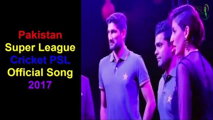Pakistan Super League Cricket PSL Official Song 2017