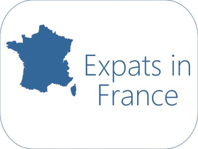 Expats in France: Information and Advice on Living and/or Working in France
