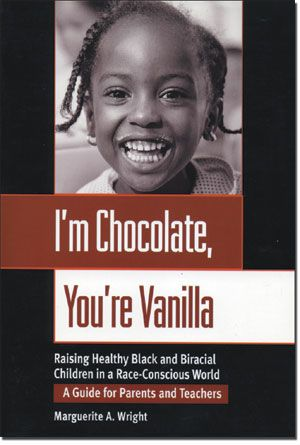 I'm Chocolate, You're Vanilla: Raising Healthy Black and Biracial Children in a Race-conscious World | Adoption Information from Adoptive Families Magazine: Domestic, International, Foster and Embryo Adoption Resources