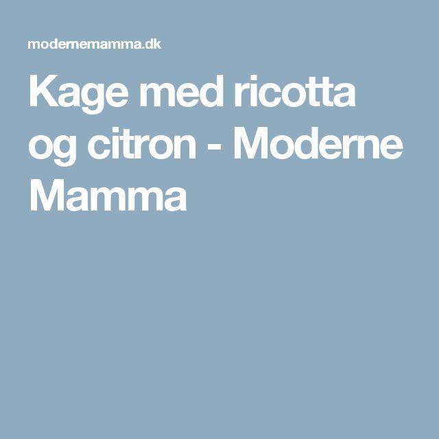 Kage med ricotta og citron - Moderne Mamma