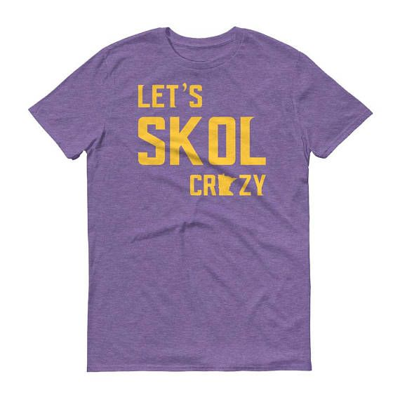 d997a8de This Lets Skol Crazy Minnesota Vikings Football Fan t-shirt is a great way  to show your pride for your local team. Cheer on Minnesotas purple and gold  as ...