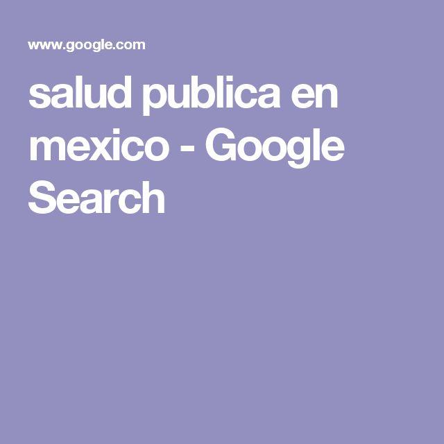 salud publica en mexico - Google Search