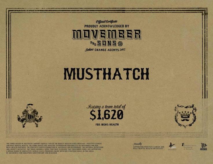 Team Musthatch Movember certificate.. $1620 raised! http://au.movember.com/team/590301