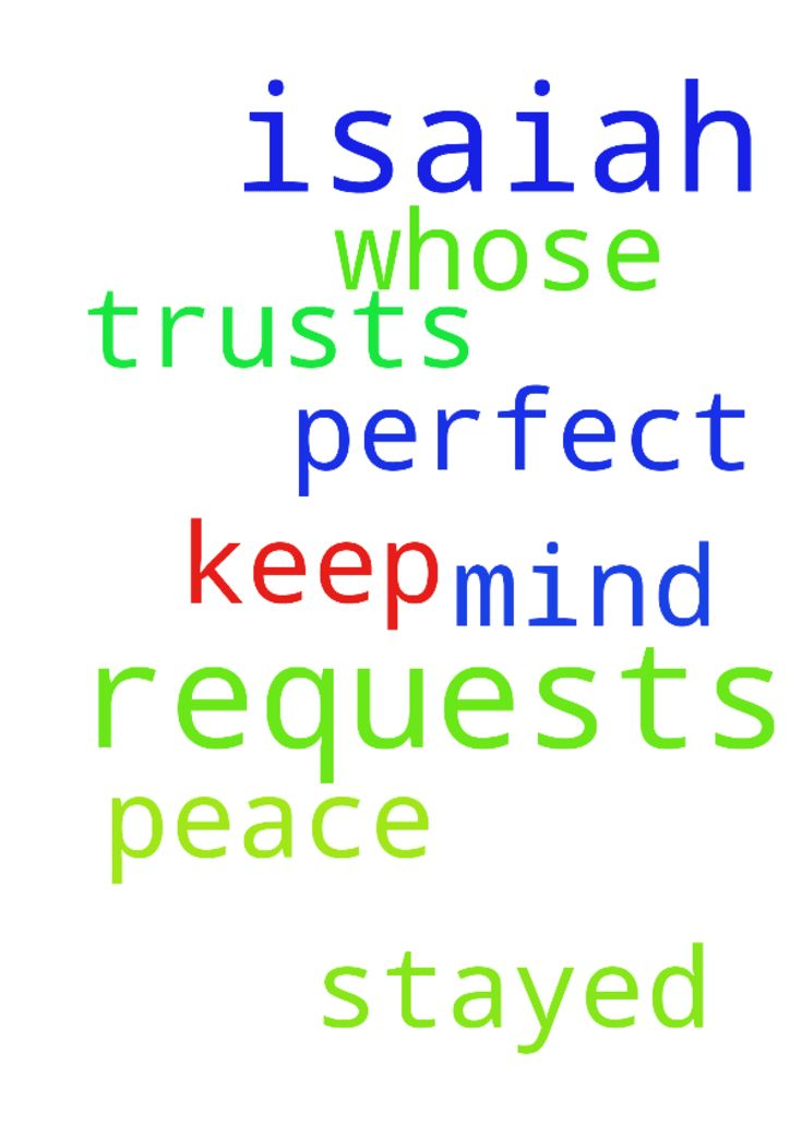 Praying for you, your requests. **Isaiah 26:3 -  You - Praying for you, your requests. Isaiah 263 You Lord keep him in perfect peace whose mind is stayed on You, because he trusts in You. Posted at: https://prayerrequest.com/t/Kmv #pray #prayer #request #prayerrequest