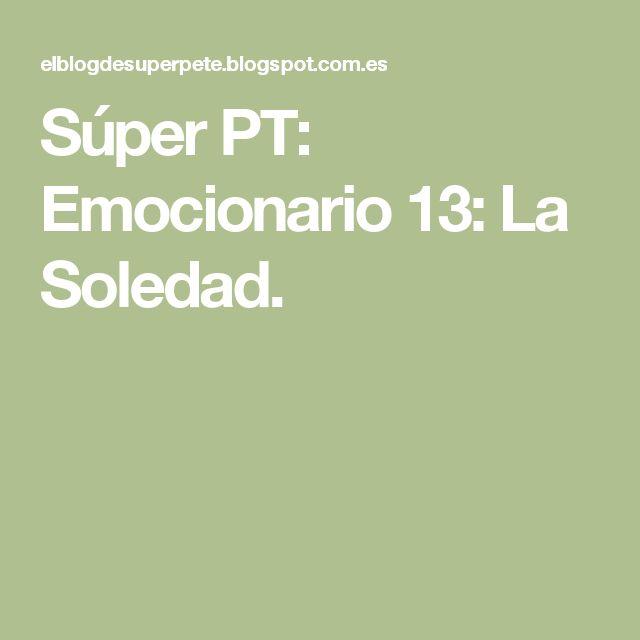 Súper PT: Emocionario 13: La Soledad.