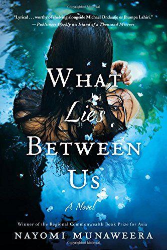 I love this cover:  What Lies Between Us by Nayomi Munaweera