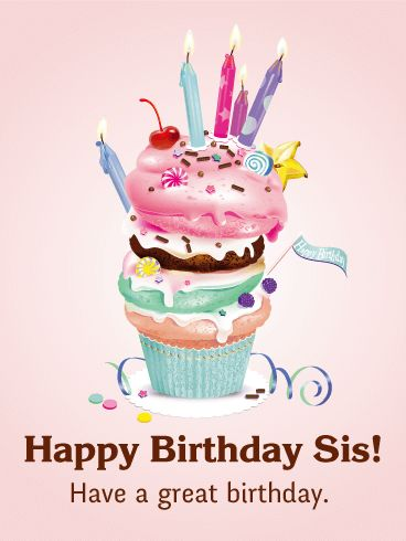 Happy Birthday Sis Card What A Treat Celebrate Your Fun Loving