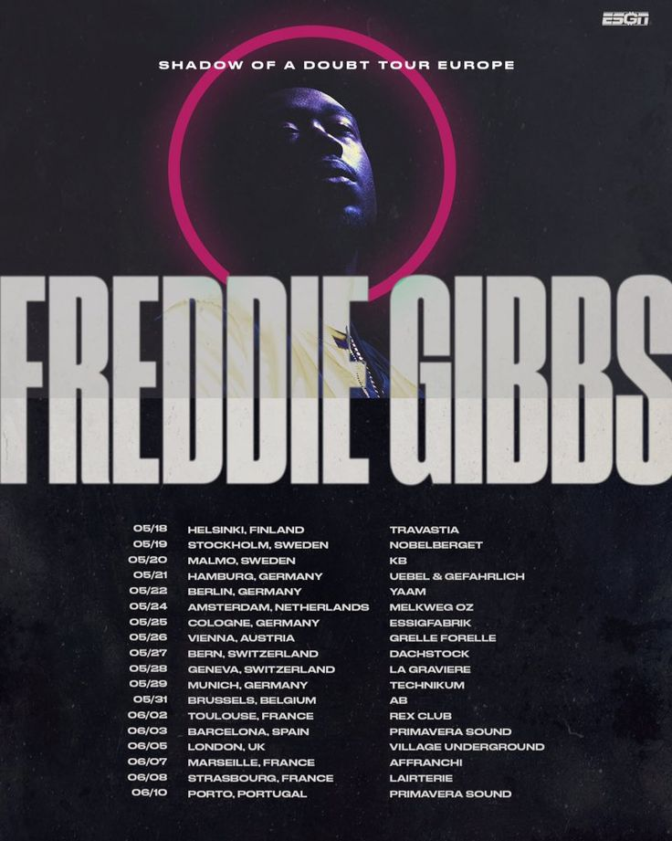 "Freddie Gibbs on Twitter: ""Shadow Of A Doubt Tour Europe  Tickets on sale Wednesday  #ESGN https://t.co/Tlt8uiVGEn"""
