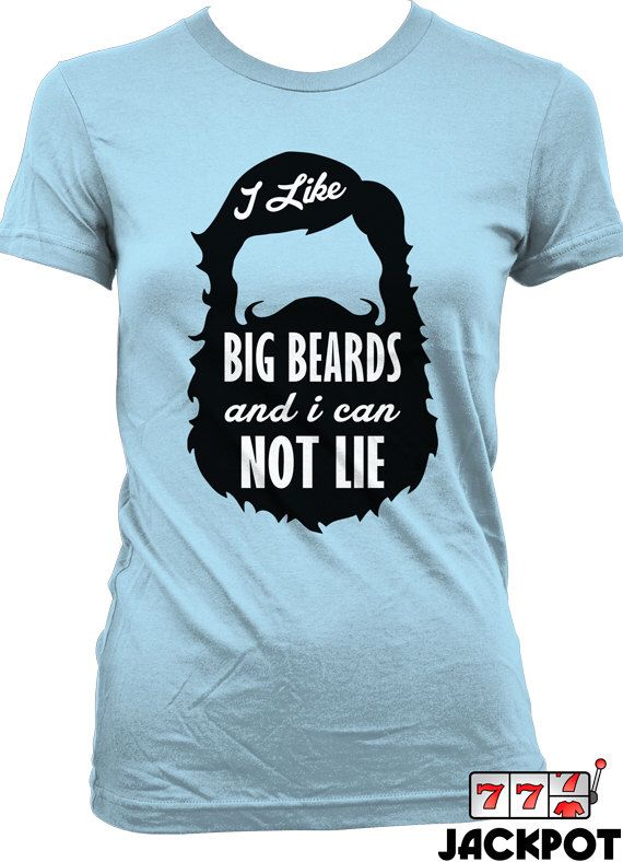 Funny Beard Shirt Geekery Gifts For Nerds College Humor I Like Big Beards And I Cannot Lie Ladies T Shirt Joke Tee MD-30 by JackPotTees on Etsy https://www.etsy.com/listing/206873774/funny-beard-shirt-geekery-gifts-for