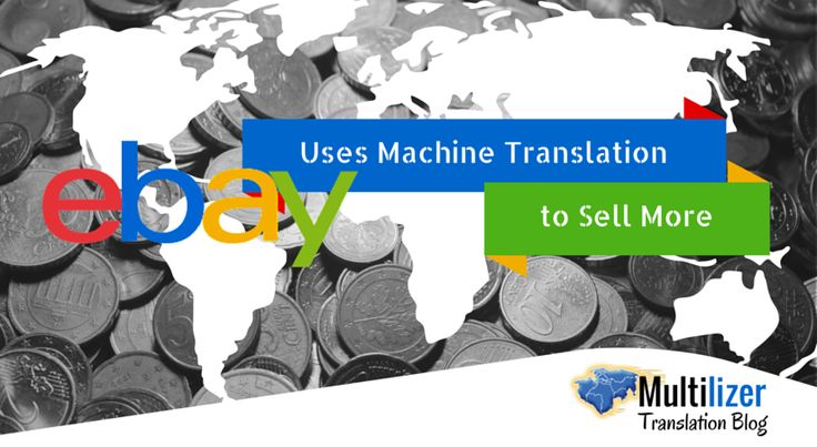 eBay Uses Machine Translation to Sell More – Multilizer Translation Blog