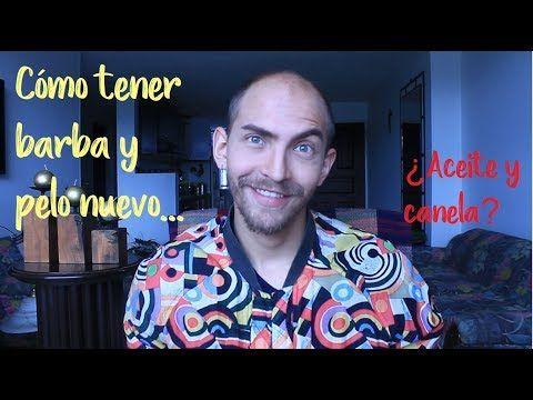 CÓMO HACER NACER PELO Y BARBA - REMEDIO NATURAL CON ACEITE Y CANELA | Julián David - YouTube