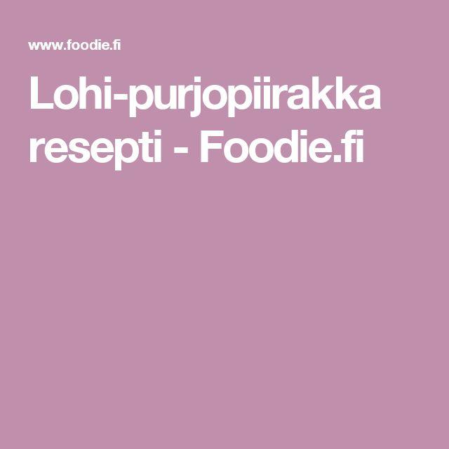 Lohi-purjopiirakka resepti - Foodie.fi