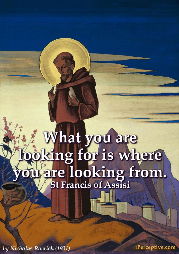 """What you are looking for is..."" - St Francis (1267x1800)"