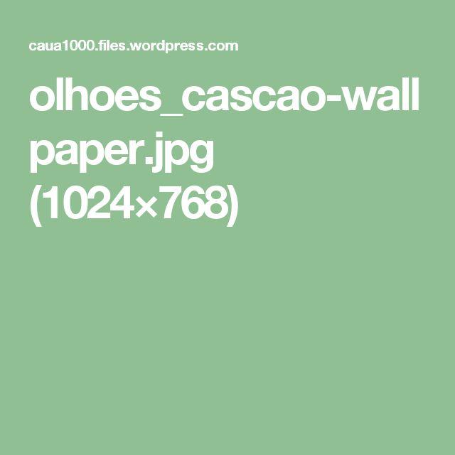 olhoes_cascao-wallpaper.jpg (1024×768)