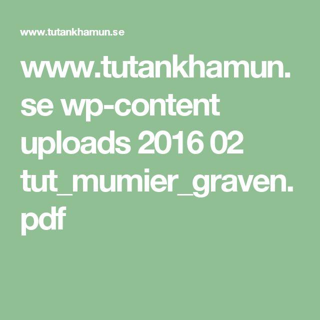 www.tutankhamun.se wp-content uploads 2016 02 tut_mumier_graven.pdf