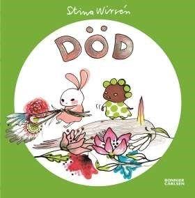 Död [Elektronisk resurs] / Stina Wirsén .... Ett pekboksäventyr utöver det vanliga. Titta, vad liten Skär och lilla Ärtan har hittat. En blomma! Och titta där, en fågel! Men, varför flyger den inte? Är den död? #bilderbok