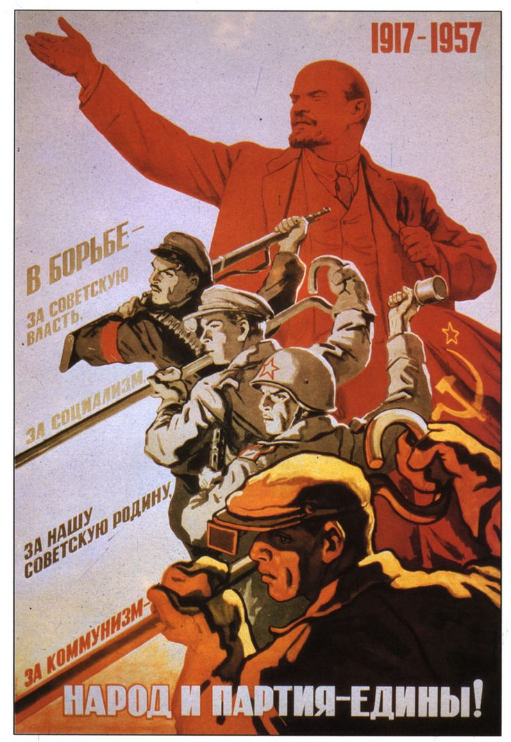 "Soviet Communist Party propaganda poster (1957) Text: ""In fight for the Soviet Government, for Socialism, for our Soviet motherland, for Communism - people and Party are standing as one!"