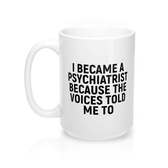Psychiatrist Psychiatrist Gift Psychiatrists Medical Psychiatrist Psychiatrist Office Child Psychiat Psychiatrist Office Psychologist Quotes Psychology Jokes