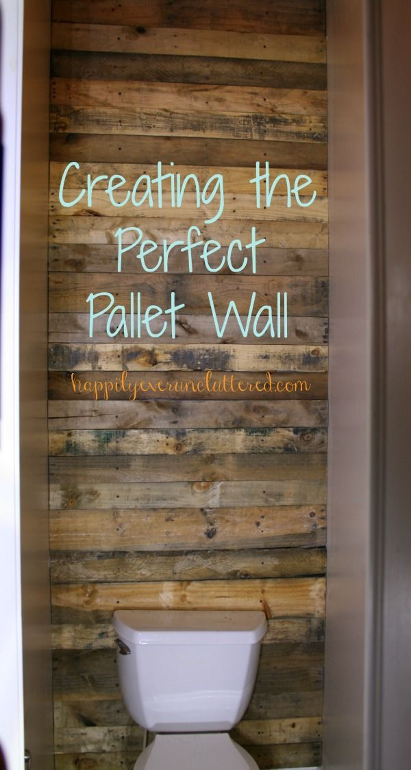 Creating the perfect pallet wall has never been easier with these step by steps instructions. #happilyeveruncluttered #pallets #palletswall