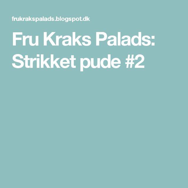 Fru Kraks Palads: Strikket pude #2