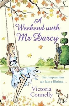 A romance-filled page-turner for any Austen fanatic who's ever dreamt of spending a weekend with Mr Darcy…  A Weekend with Mr Darcy by Victoria Connelly. #Kobo #eBook