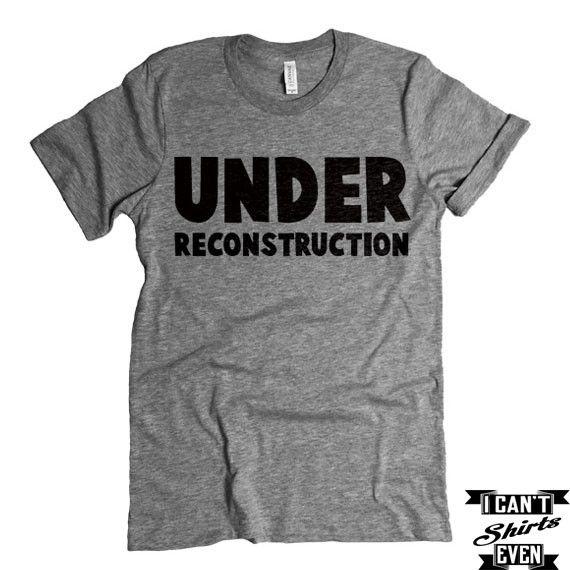 """The listing is for one short-sleeve unisex crew-neck t-shirt with """"Under Reconstruction """" print. All t-shirts are unisex. We carry XS, S, M, L, XL, 2XL, 3XL Laying Flat Measurements in Inches: Width ("""