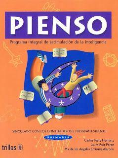 """PROGRAMA INTEGRAL DE ESTIMULACION DE LA INTELIGENCIA """"PIENSO"""": PROGRAMA INTEGRAL DE ESTIMULACION DE LA INTELIGENCIA 6o. """"PIENSO"""""""